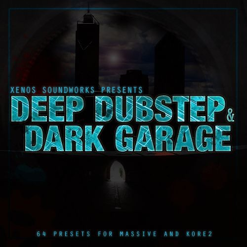 Xenos Soundworks Deep Dubstep And Dark Garage For Ni MASSiVE AND KORE 2 NMSV KSD-DISCOVER